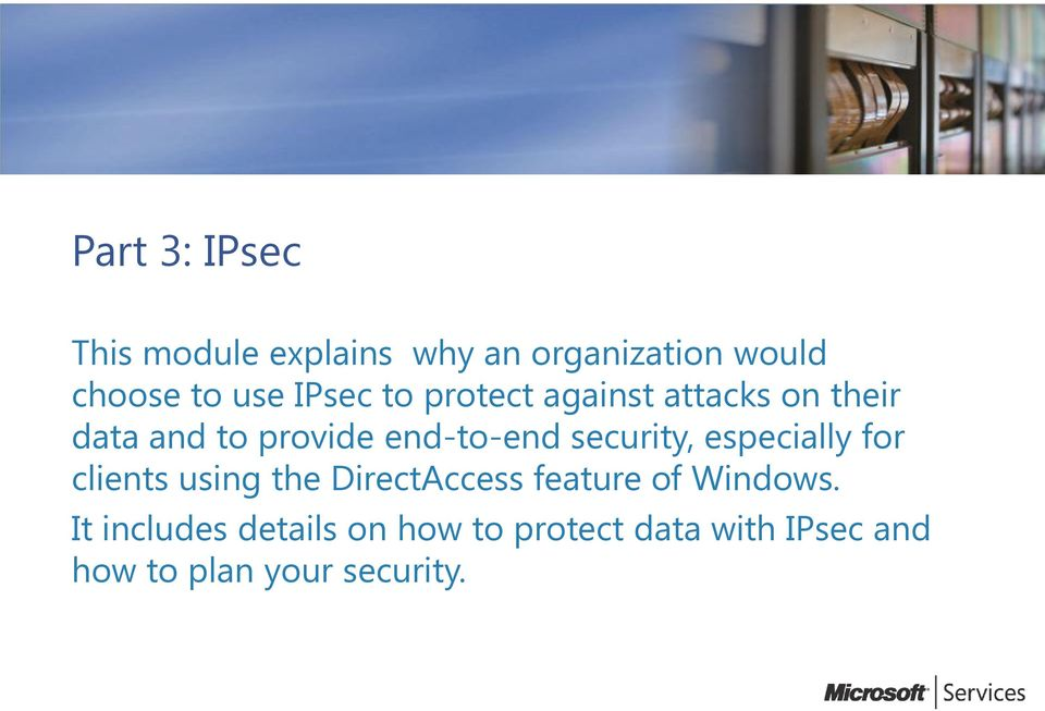 security, especially for clients using the DirectAccess feature of Windows.