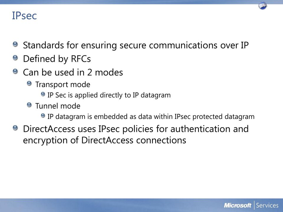 mode IP datagram is embedded as data within IPsec protected datagram DirectAccess