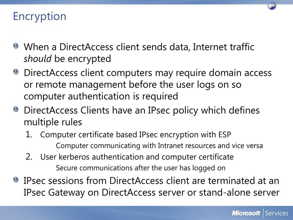 Computer certificate based IPsec encryption with ESP Computer communicating with Intranet resources and vice versa 2.