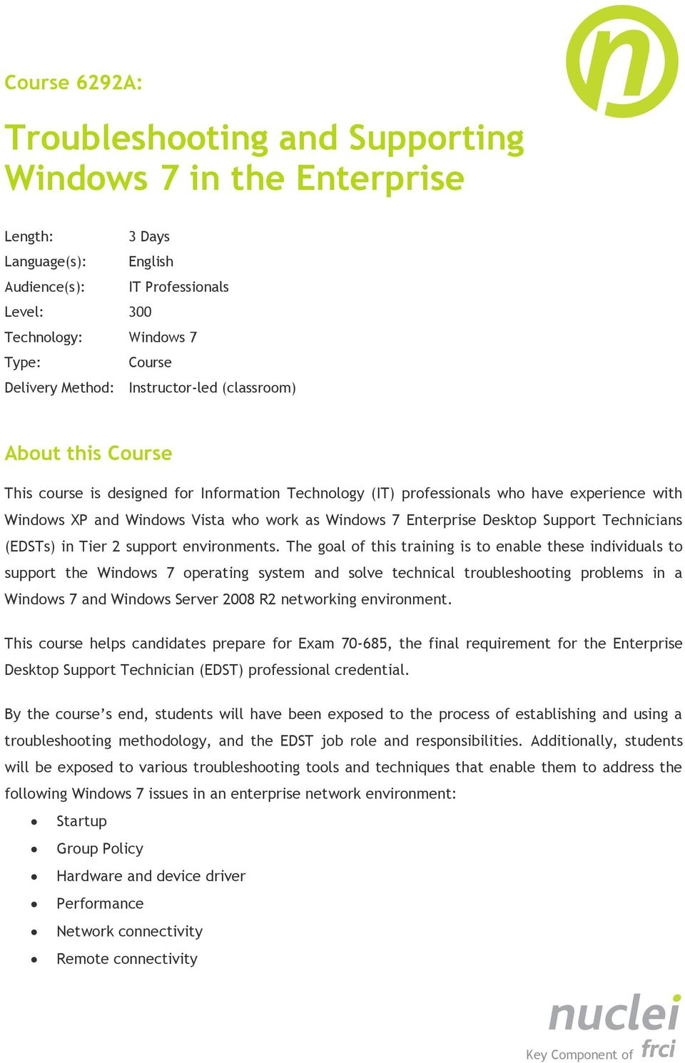 Enterprise Desktop Support Technicians (EDSTs) in Tier 2 support environments.