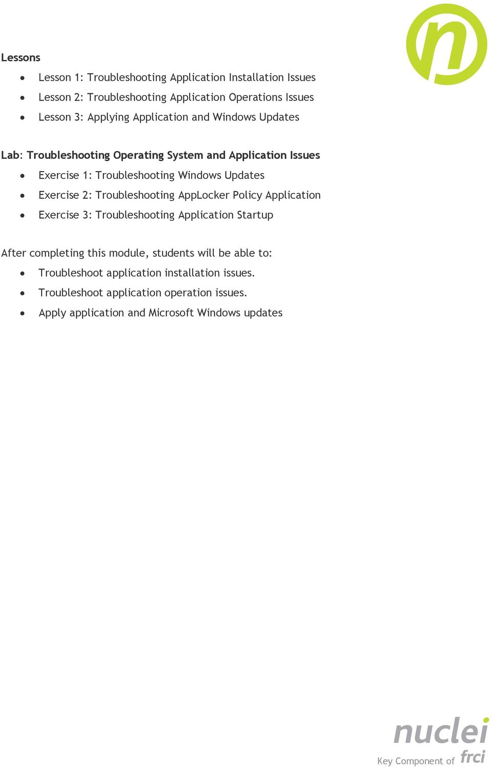 Troubleshooting Windows Updates Exercise 2: Troubleshooting AppLocker Policy Application Exercise 3: Troubleshooting