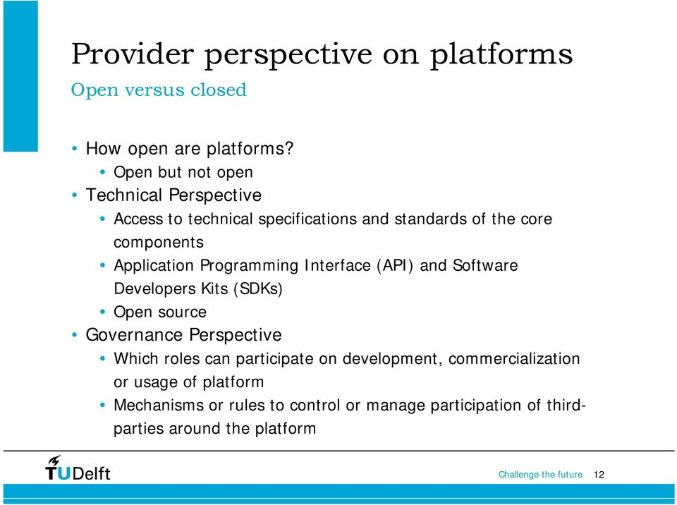 Application Programming Interface (API) and Software Developers Kits (SDKs) Open source Governance Perspective Which