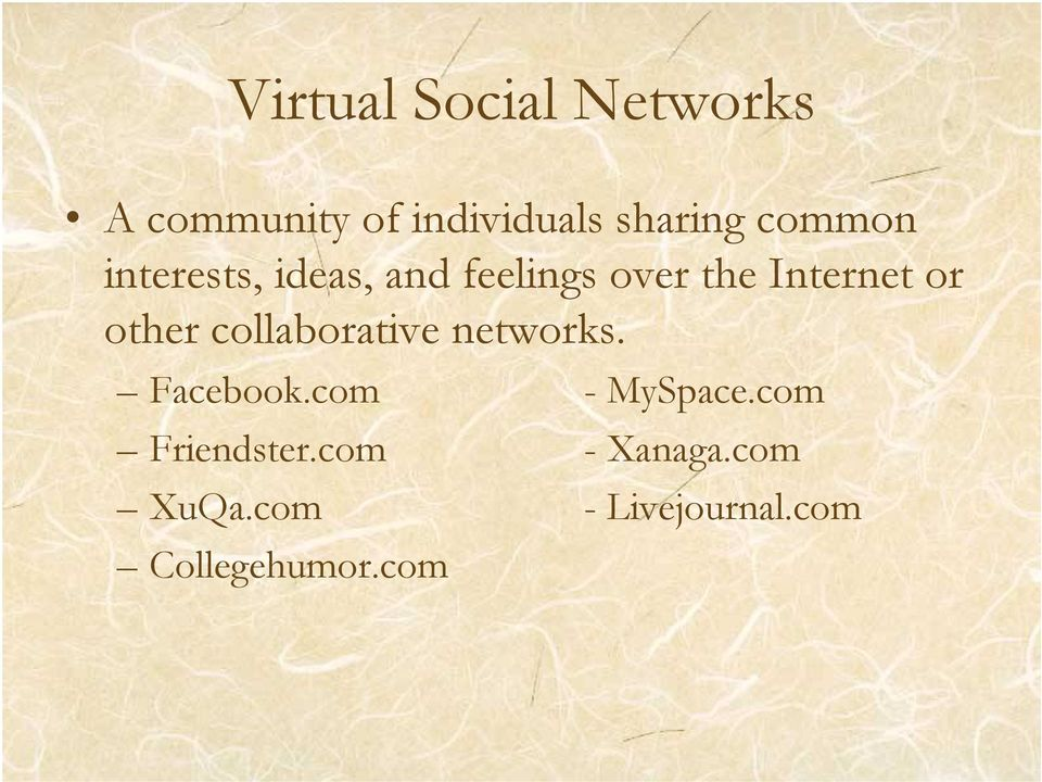 other collaborative networks. Facebook.com - MySpace.