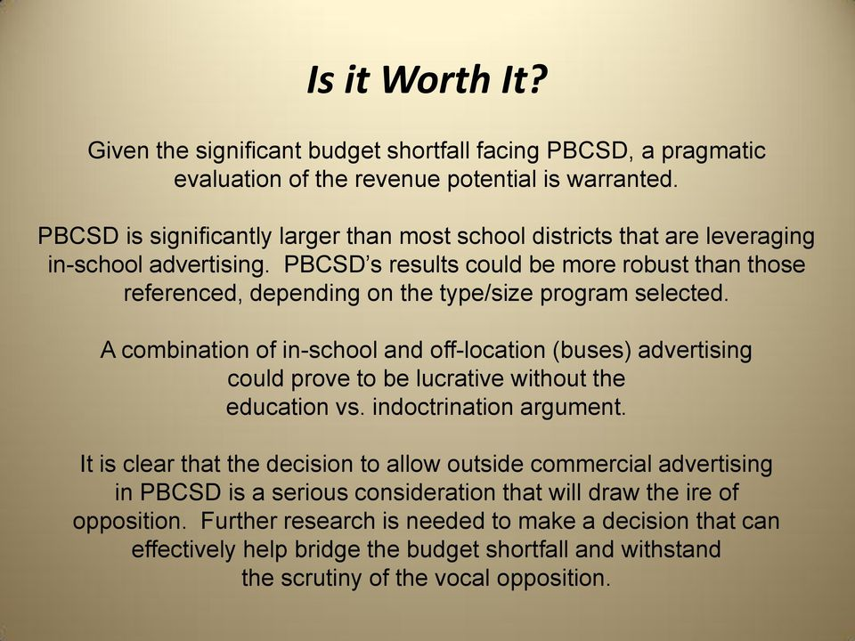 PBCSD s results could be more robust than those referenced, depending on the type/size program selected.