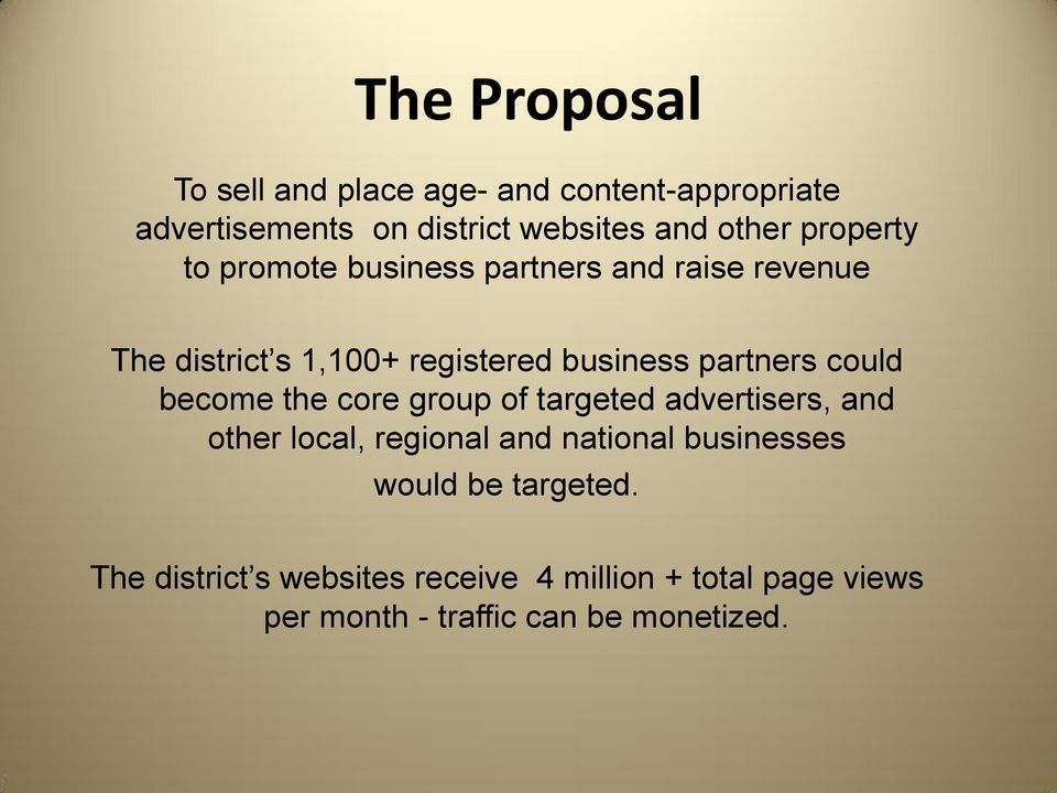 could become the core group of targeted advertisers, and other local, regional and national businesses would