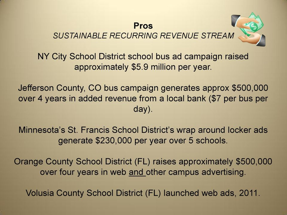 Minnesota s St. Francis School District s wrap around locker ads generate $230,000 per year over 5 schools.
