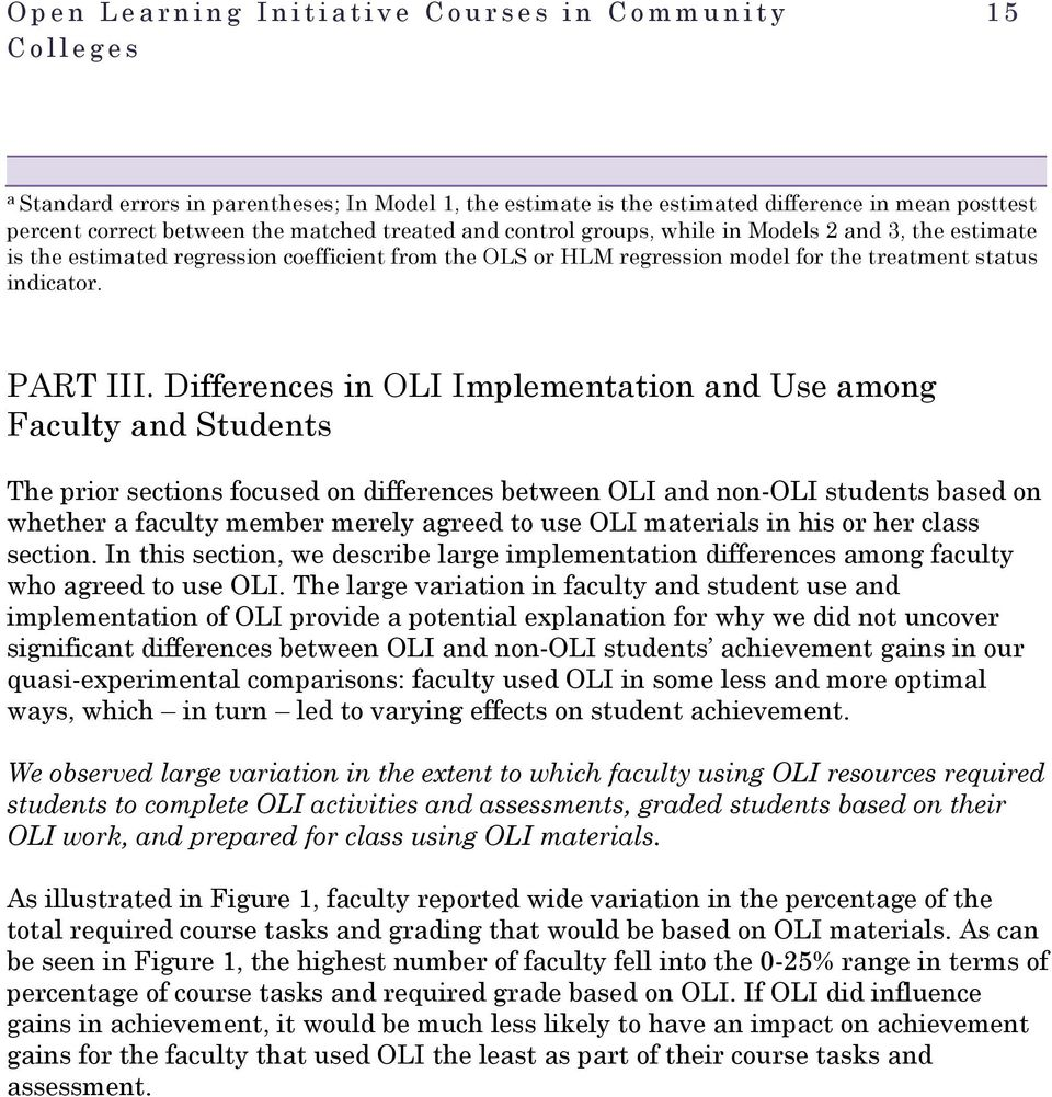Differences in OLI Implementation and Use among Faculty and Students The prior sections focused on differences between OLI and non-oli students based on whether a faculty member merely agreed to use