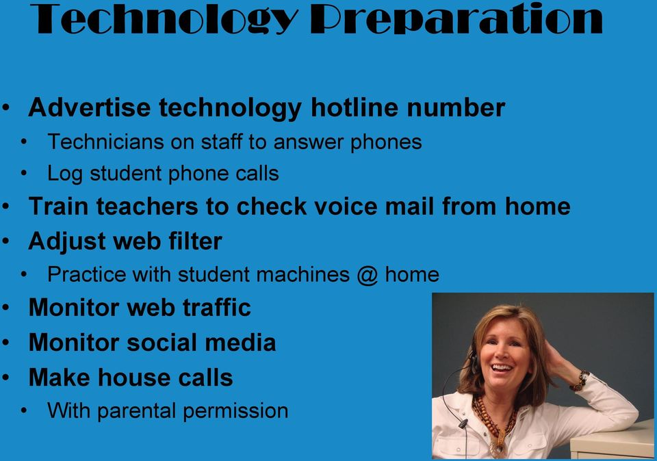 voice mail from home Adjust web filter Practice with student machines @