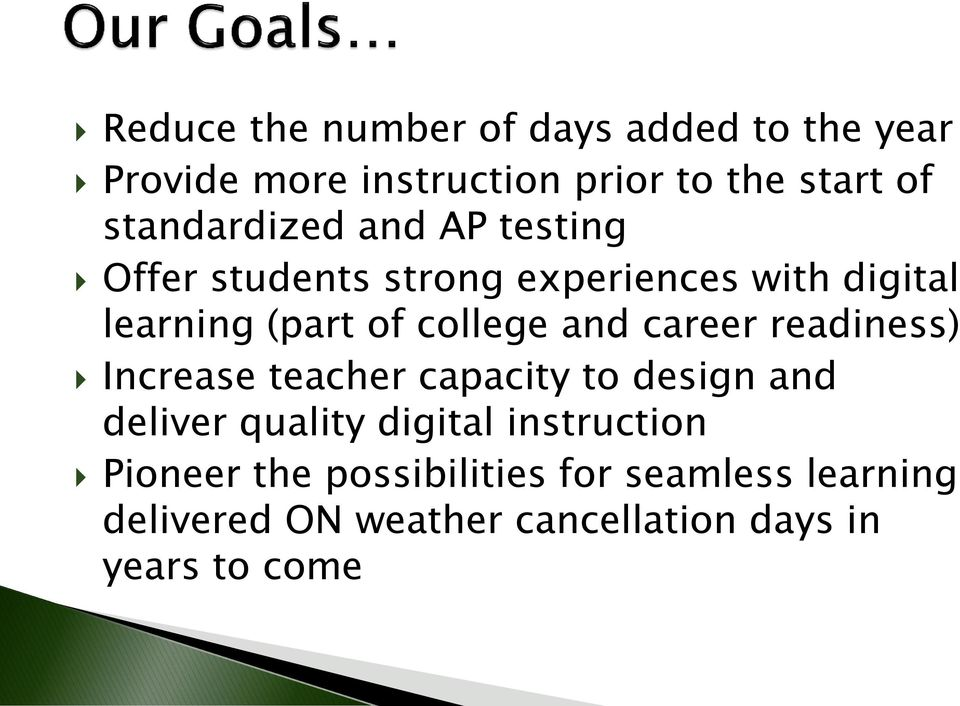 college and career readiness) Increase teacher capacity to design and deliver quality digital