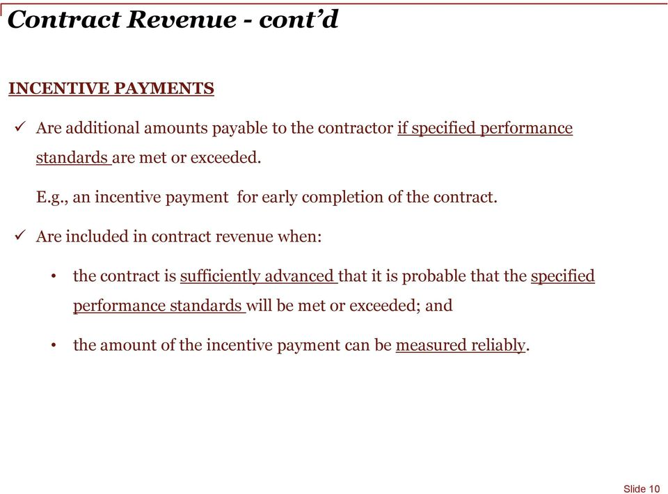 Are included in contract revenue when: the contract is sufficiently advanced that it is probable that the
