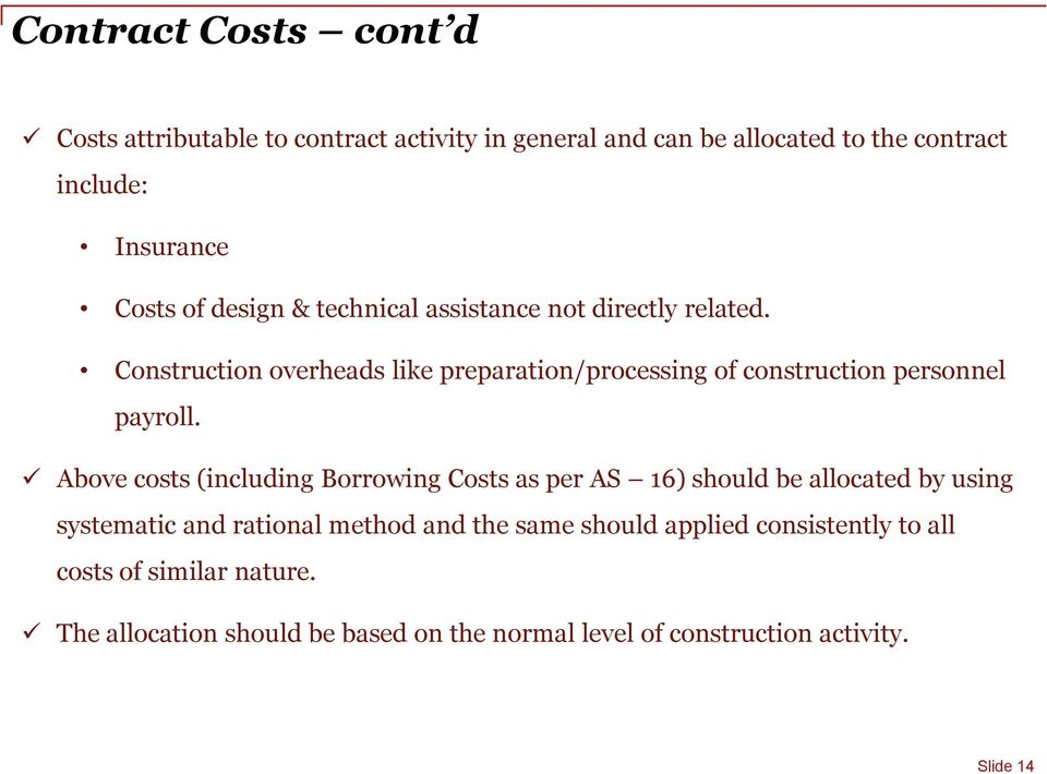 Construction overheads like preparation/processing of construction personnel payroll.