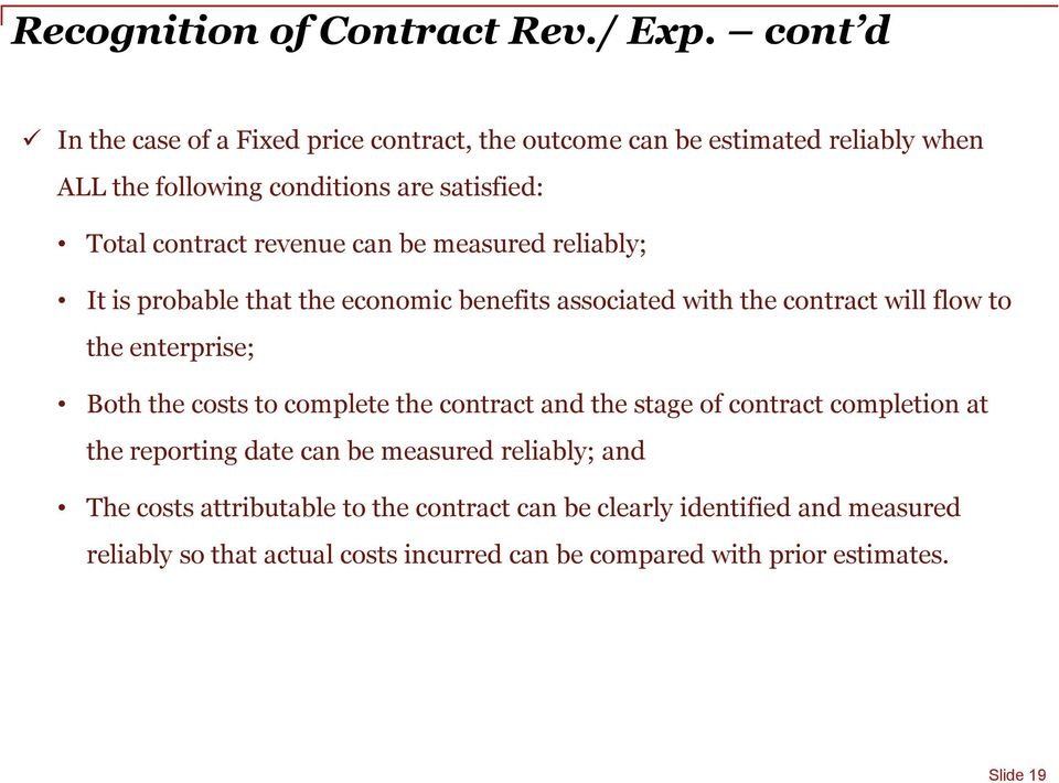 revenue can be measured reliably; It is probable that the economic benefits associated with the contract will flow to the enterprise; Both the costs to