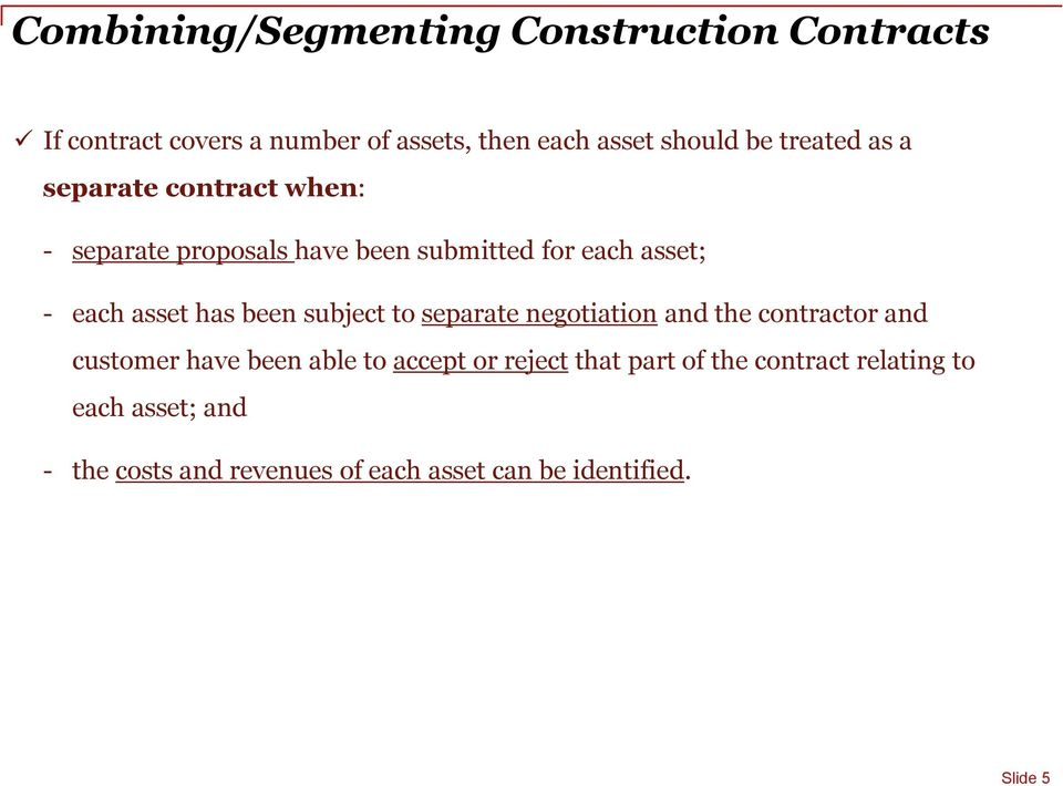been subject to separate negotiation and the contractor and customer have been able to accept or reject that