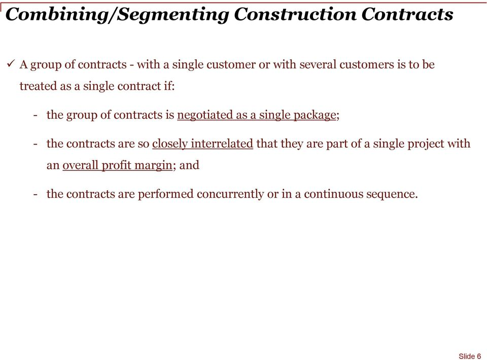 single package; - the contracts are so closely interrelated that they are part of a single project with