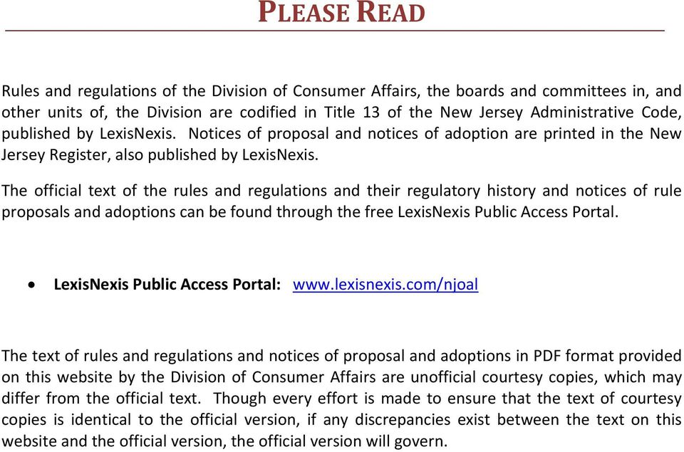 The official text of the rules and regulations and their regulatory history and notices of rule proposals and adoptions can be found through the free LexisNexis Public Access Portal.