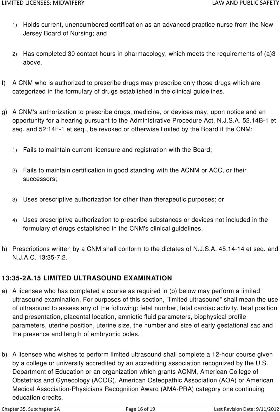 g) A CNM's authorization to prescribe drugs, medicine, or devices may, upon notice and an opportunity for a hearing pursuant to the Administrative Procedure Act, N.J.S.A. 52.14B-1 et seq.