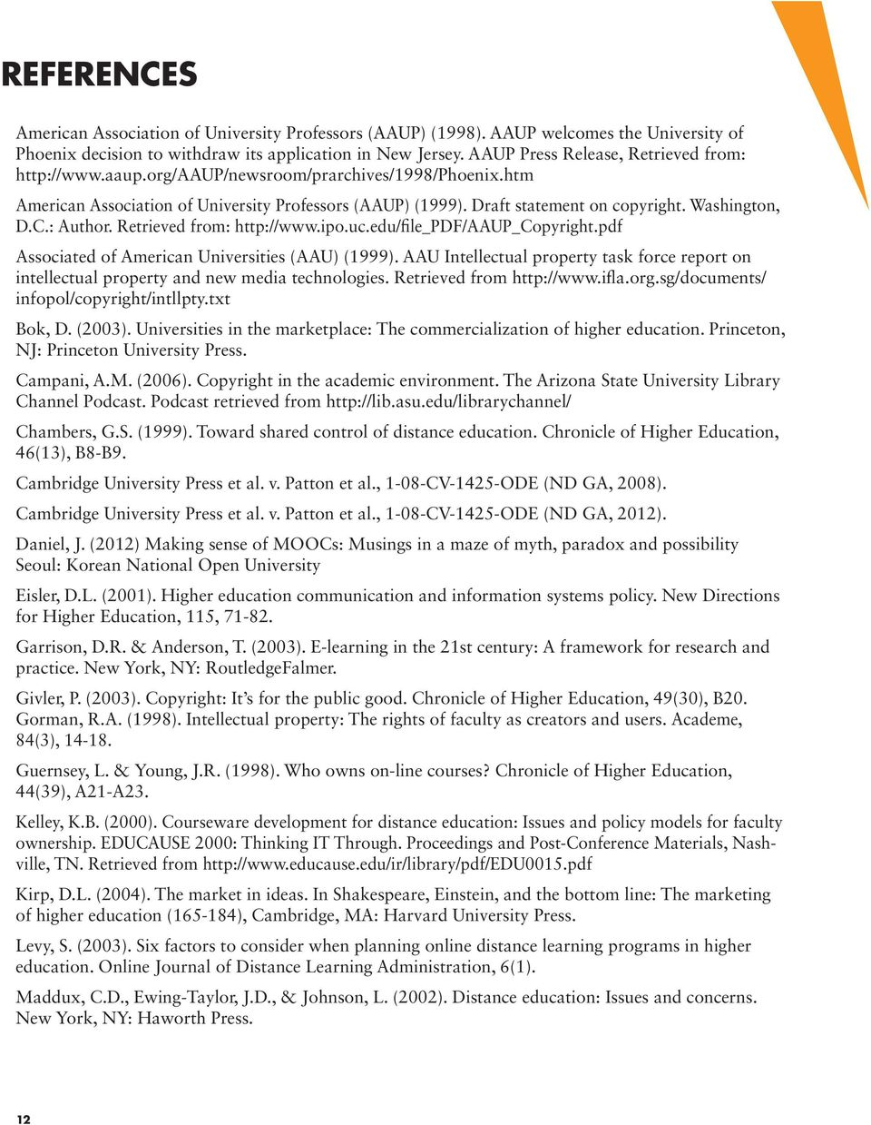 Washington, D.C.: Author. Retrieved from: http://www.ipo.uc.edu/file_pdf/aaup_copyright.pdf Associated of American Universities (AAU) (1999).