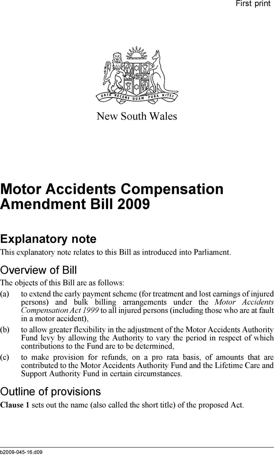 Accidents Compensation Act 999 to all injured persons (including those who are at fault in a motor accident), (b) to allow greater flexibility in the adjustment of the Motor Accidents Authority Fund