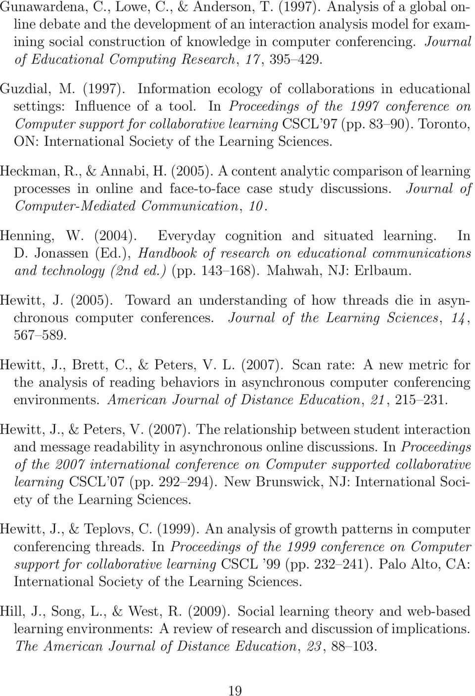 Journal of Educational Computing Research, 17, 395 429. Guzdial, M. (1997). Information ecology of collaborations in educational settings: Influence of a tool.
