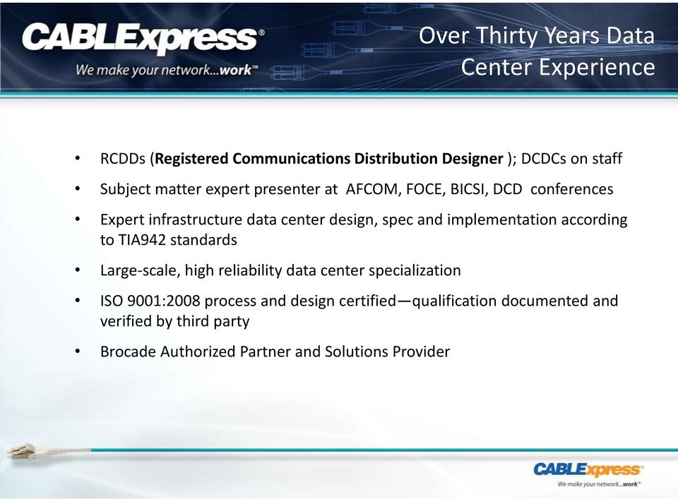 and implementation according to TIA standards Large-scale, high reliability data center specialization ISO 00:00