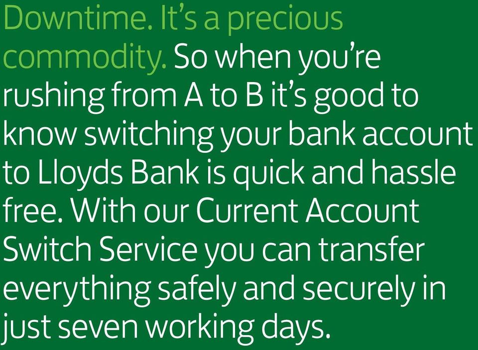 bank account to Lloyds Bank is quick and hassle free.