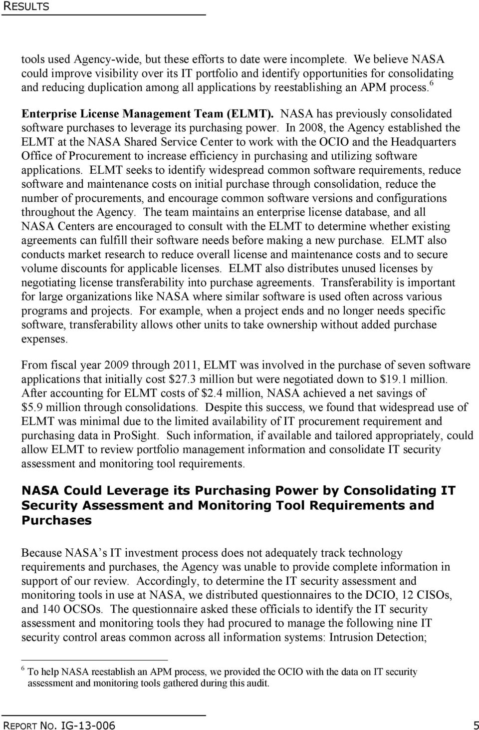 6 Enterprise License Management Team (ELMT). NASA has previously consolidated software purchases to leverage its purchasing power.