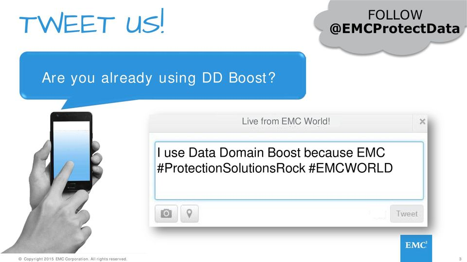 I use Data Domain Boost because EMC