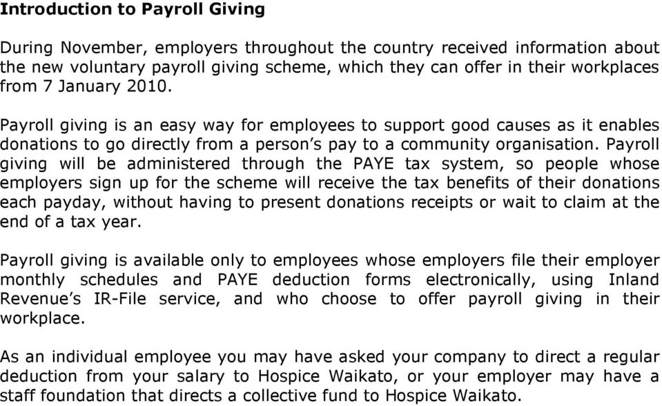 Payroll giving will be administered through the PAYE tax system, so people whose employers sign up for the scheme will receive the tax benefits of their donations each payday, without having to