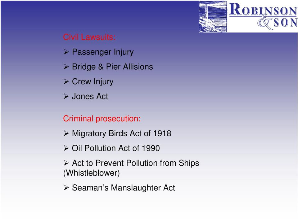 Birds Act of 1918 Oil Pollution Act of 1990 Act to