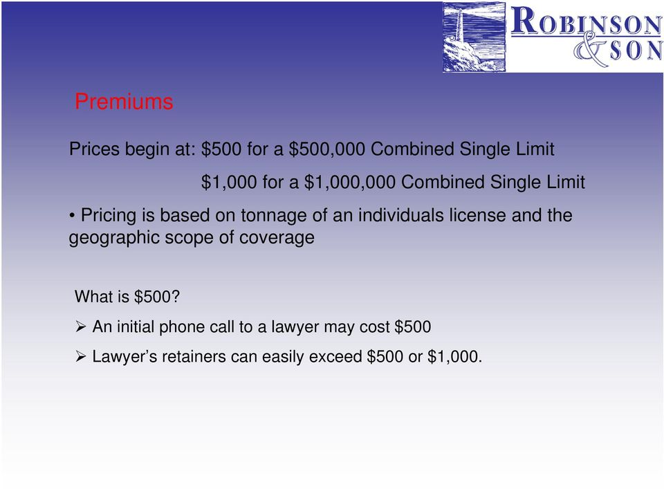 individuals license and the geographic scope of coverage What is $500?
