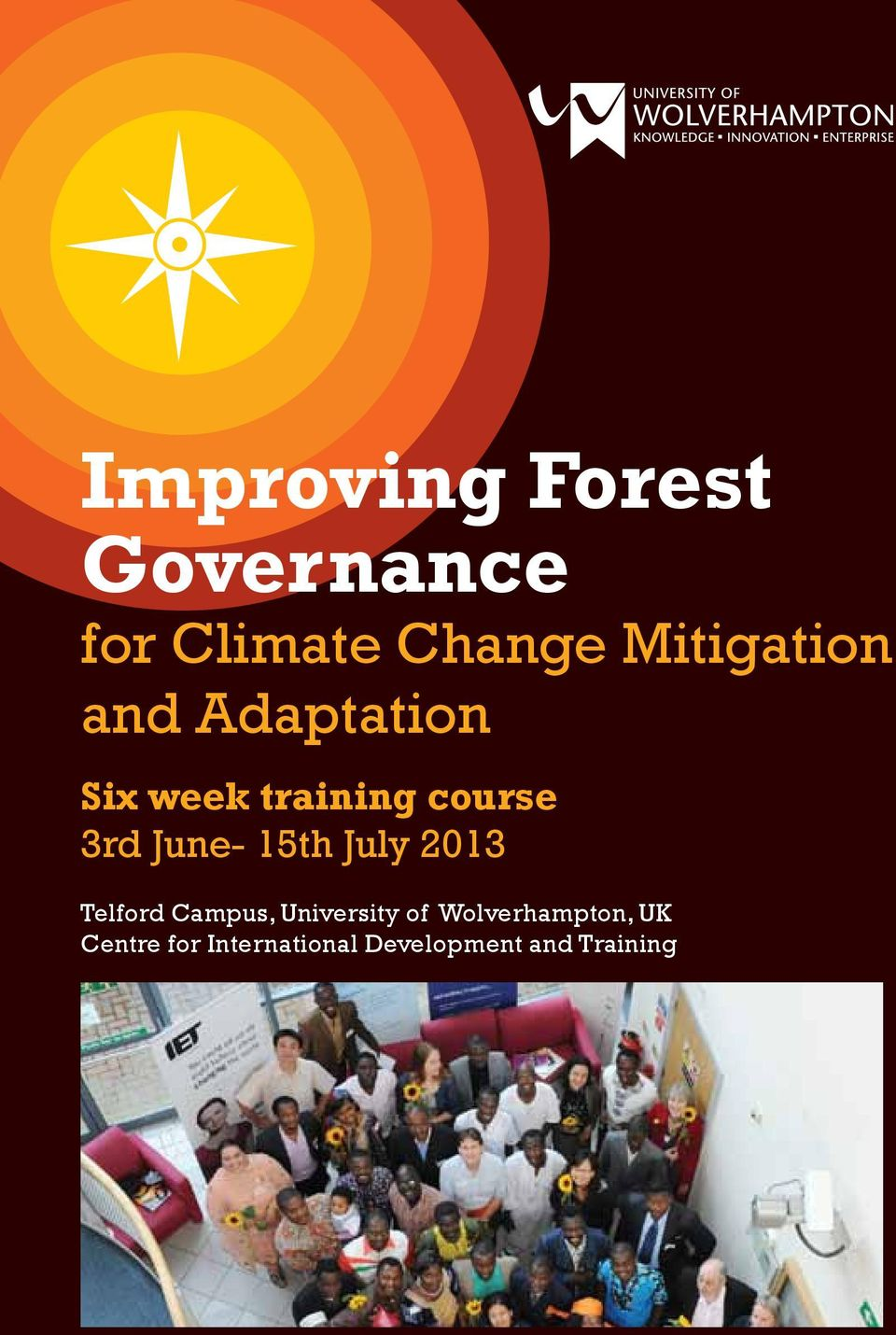June- 15th July 2013 Telford Campus, University of