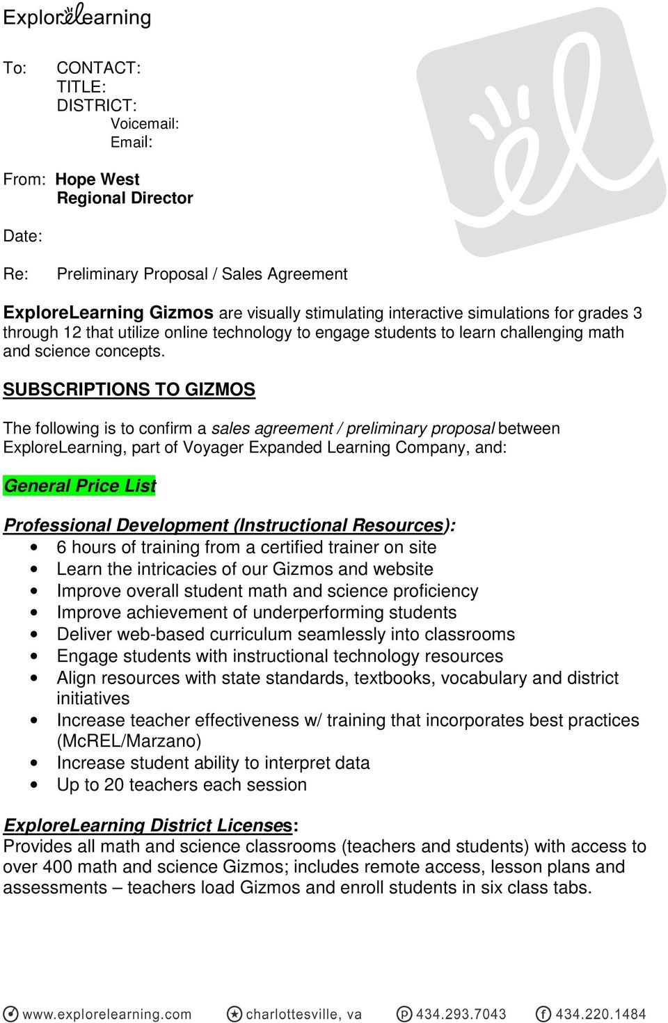 SUBSCRIPTIONS TO GIZMOS The following is to confirm a sales agreement / preliminary proposal between ExploreLearning, part of Voyager Expanded Learning Company, and: General Price List Professional