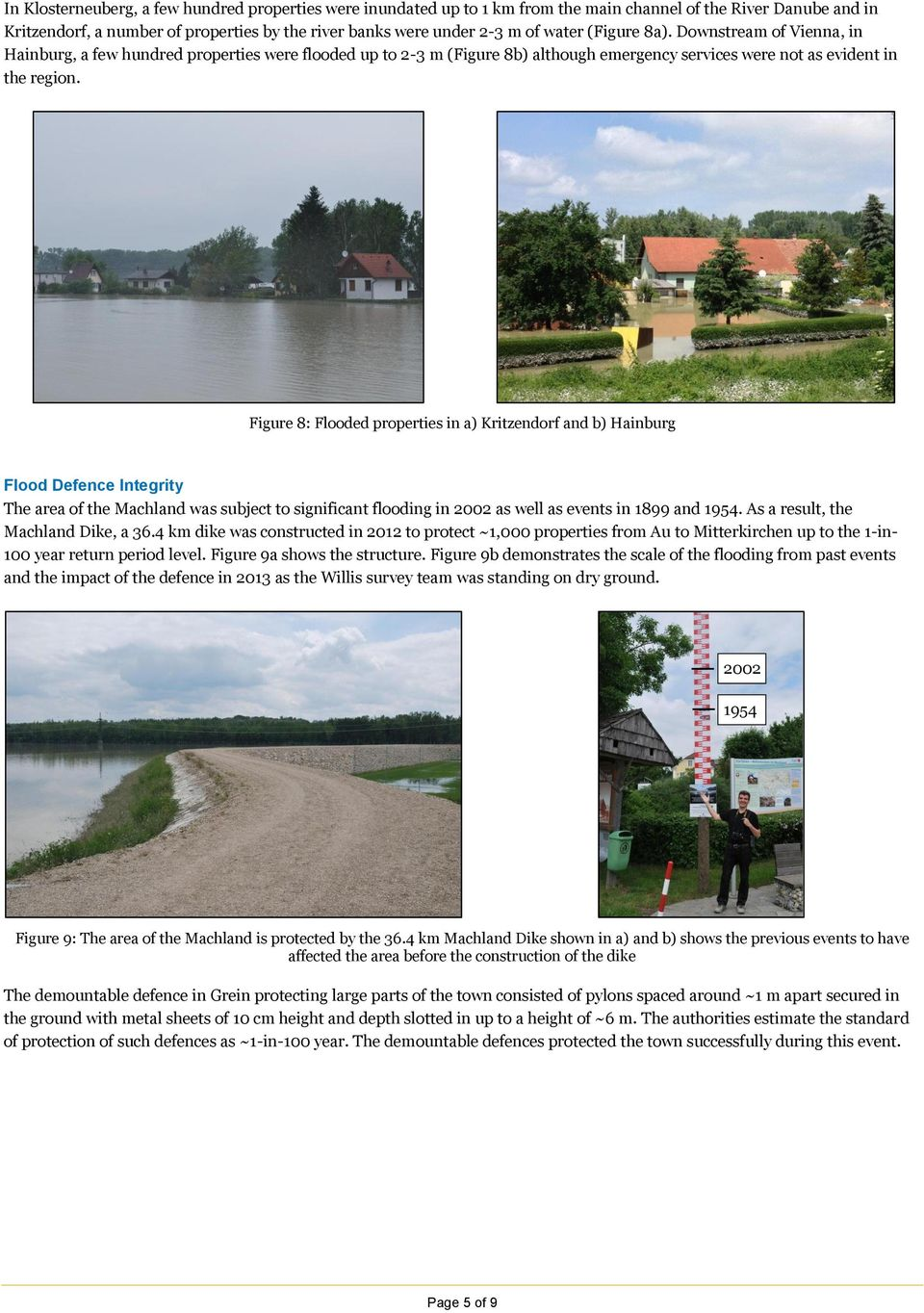 Figure 8: Flooded properties in a) Kritzendorf and b) Hainburg Flood Defence Integrity The area of the Machland was subject to significant flooding in 2002 as well as events in 1899 and 1954.