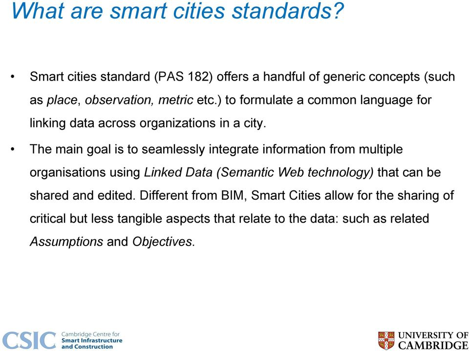 ) to formulate a common language for linking data across organizations in a city.