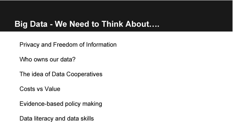 data? The idea of Data Cooperatives Costs vs