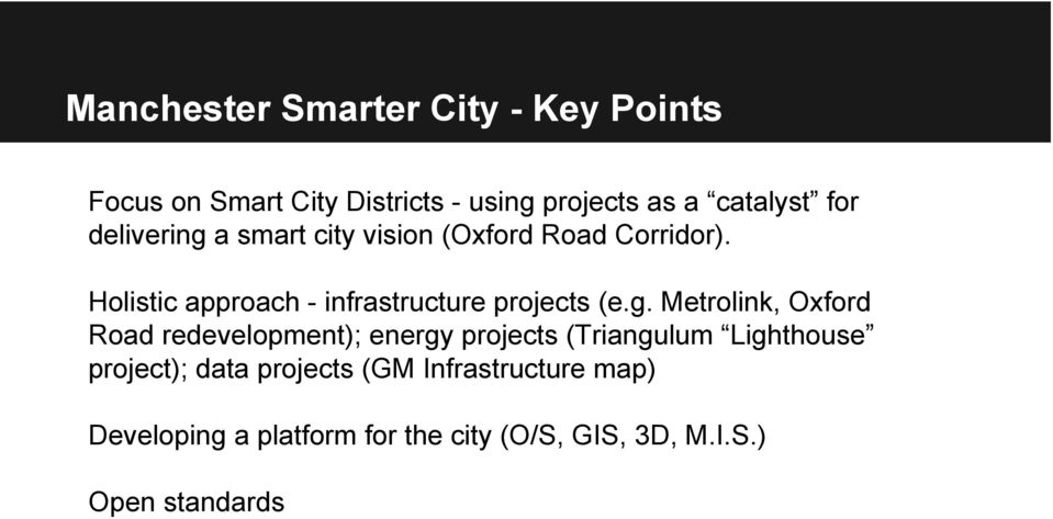 g. Metrolink, Oxford Road redevelopment); energy projects (Triangulum Lighthouse project); data