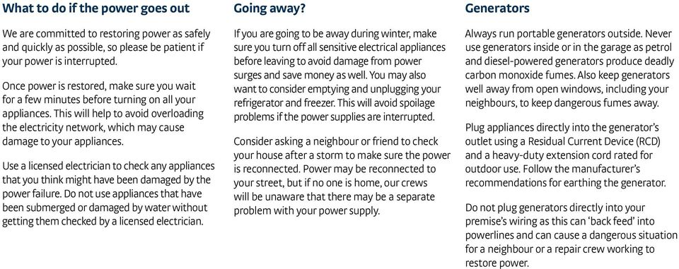 This will help to avoid overloading the electricity network, which may cause damage to your appliances.