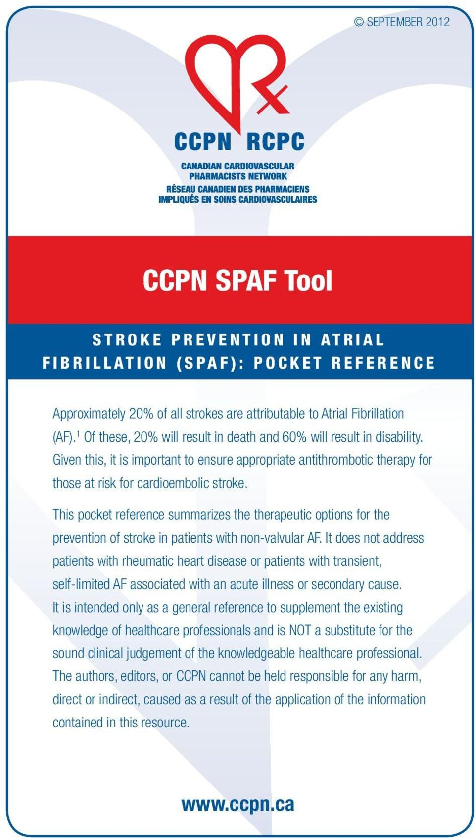 This pocket reference summarizes the therapeutic options for the prevention of stroke in patients with non-valvular AF.