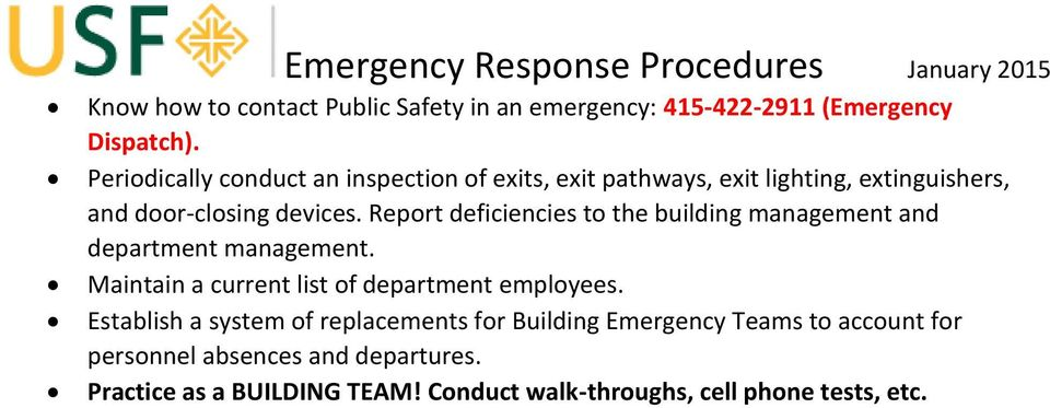 Report deficiencies to the building management and department management. Maintain a current list of department employees.