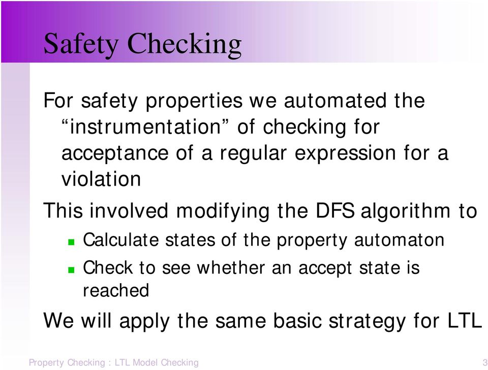 algorithm to Calculate states of the property automaton Check to see whether an accept