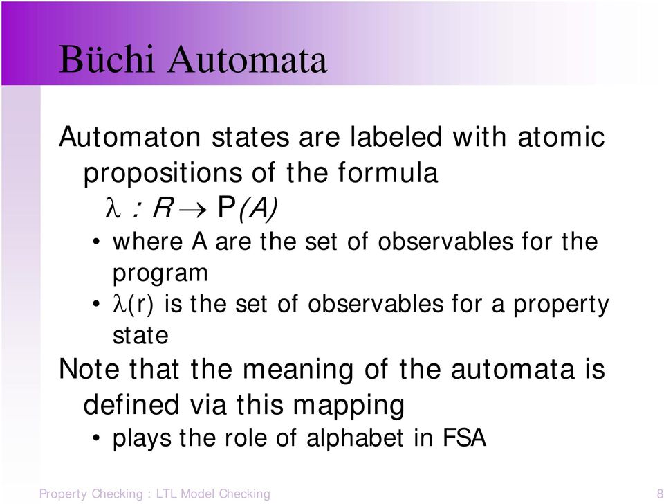 observables for a property state Note that the meaning of the automata is defined