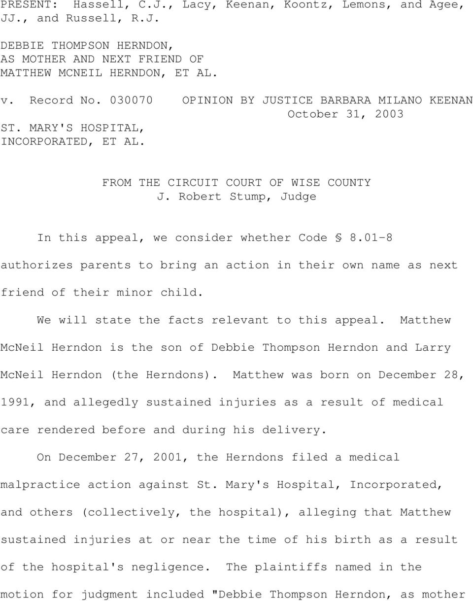 Robert Stump, Judge In this appeal, we consider whether Code 8.01-8 authorizes parents to bring an action in their own name as next friend of their minor child.