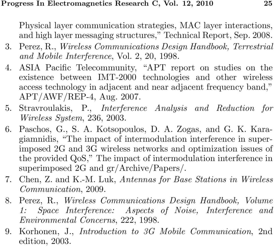 ASIA Pacific Telecommunity, APT report on studies on the existence between IMT-2000 technologies and other wireless access technology in adjacent and near adjacent frequency band, APT/AWF/REP-4, Aug.