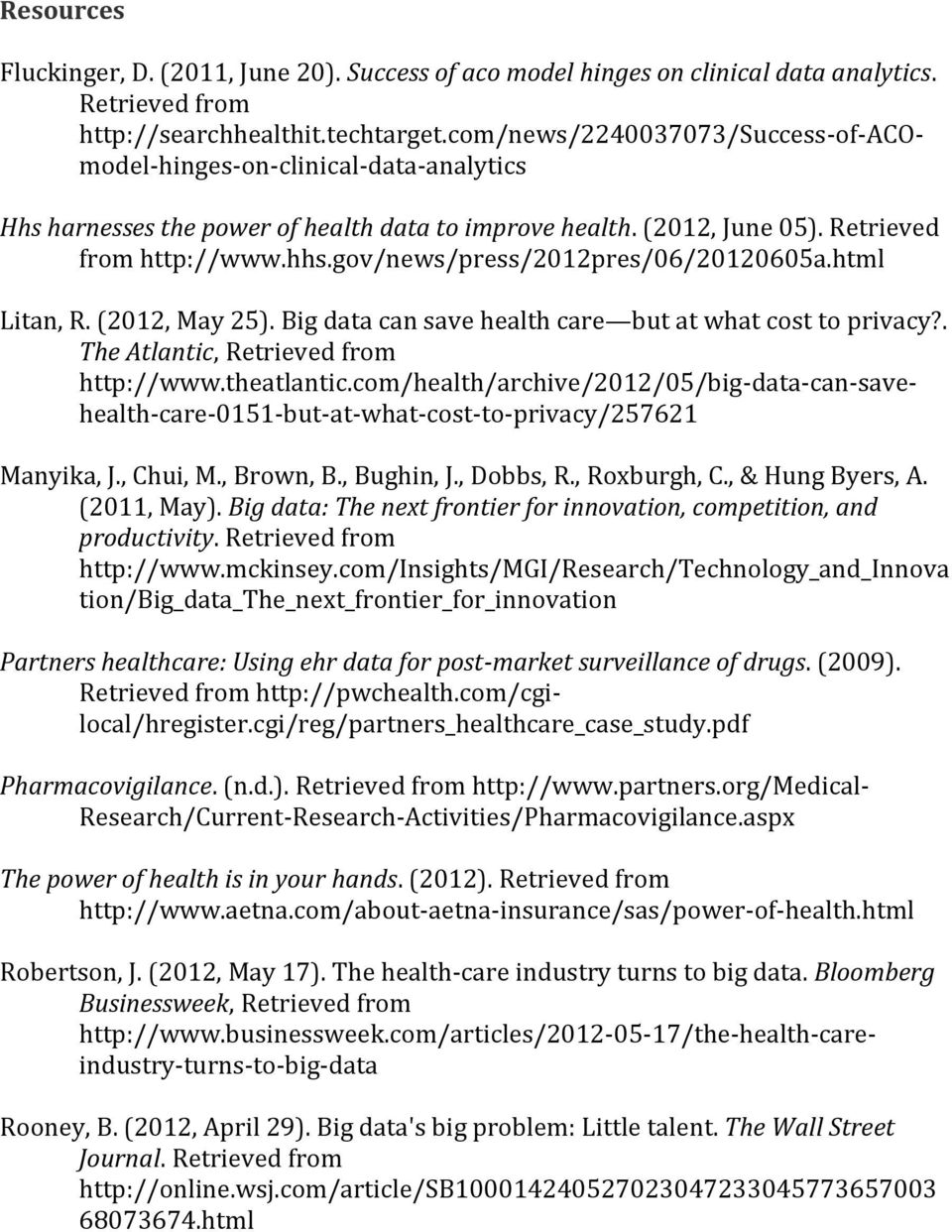 gov/news/press/2012pres/06/20120605a.html Litan, R. (2012, May 25). Big data can save health care but at what cost to privacy?. The Atlantic, Retrieved from http://www.theatlantic.