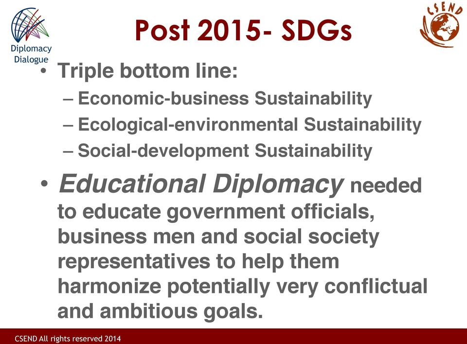 Educational Diplomacy needed to educate government officials, business men and