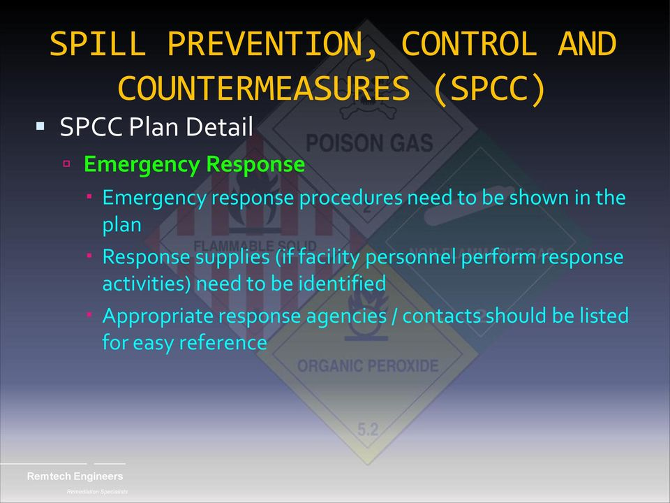 personnel perform response activities) need to be identified