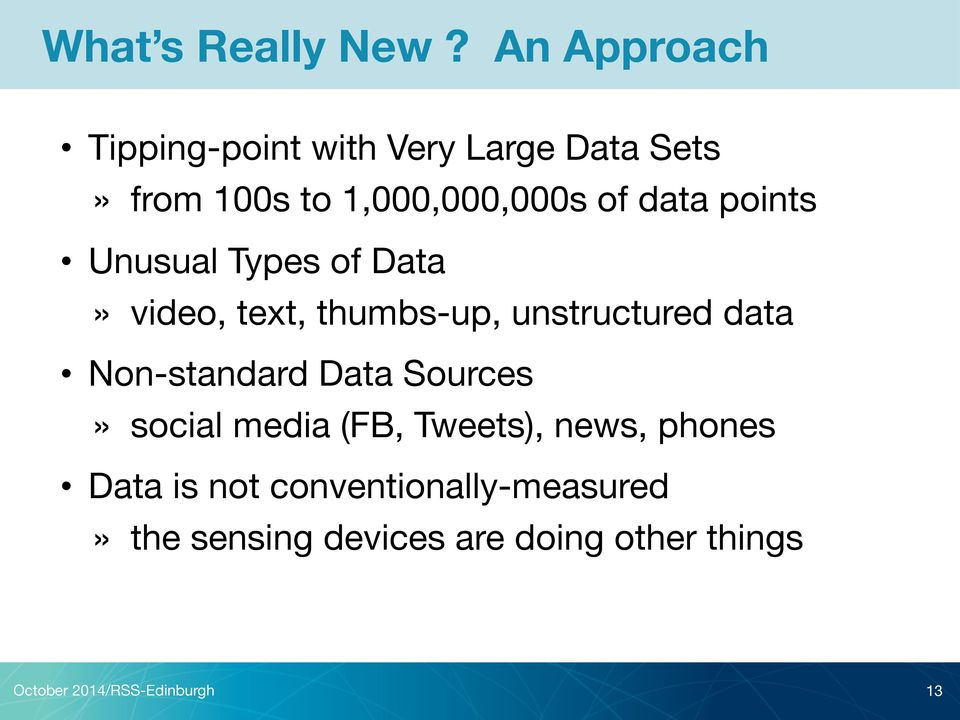 points Unusual Types of Data» video, text, thumbs-up, unstructured data Non-standard
