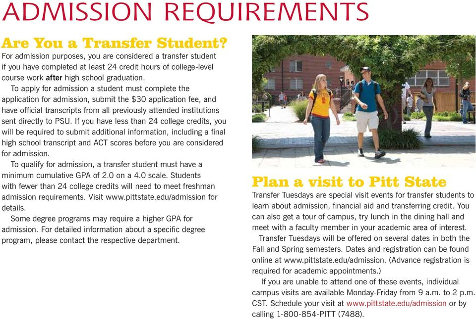 To apply for admission a student must complete the application for admission, submit the $30 application fee, and have official transcripts from all previously attended institutions sent directly to