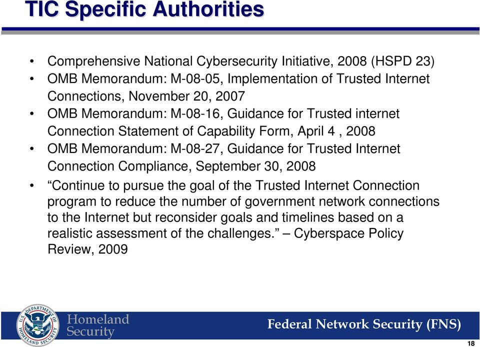 Trusted Internet Connection Compliance, September 30, 2008 Continue to pursue the goal of the Trusted Internet Connection program to reduce the number of government