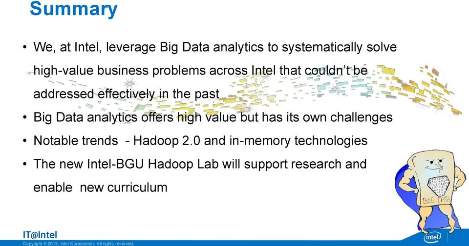 analytics offers high value but has its own challenges Notable trends - Hadoop 2.